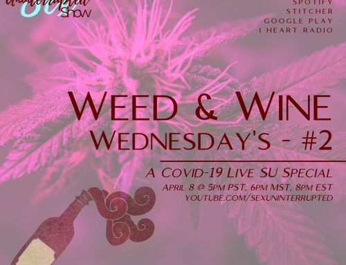 LIVE SU SHOW 07: Weed & Wine Wednesday #2 | A COVID-19 SU Special