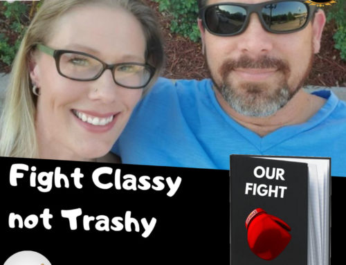 "28: Our Fight Journal: ""keep it classy not trashy"""