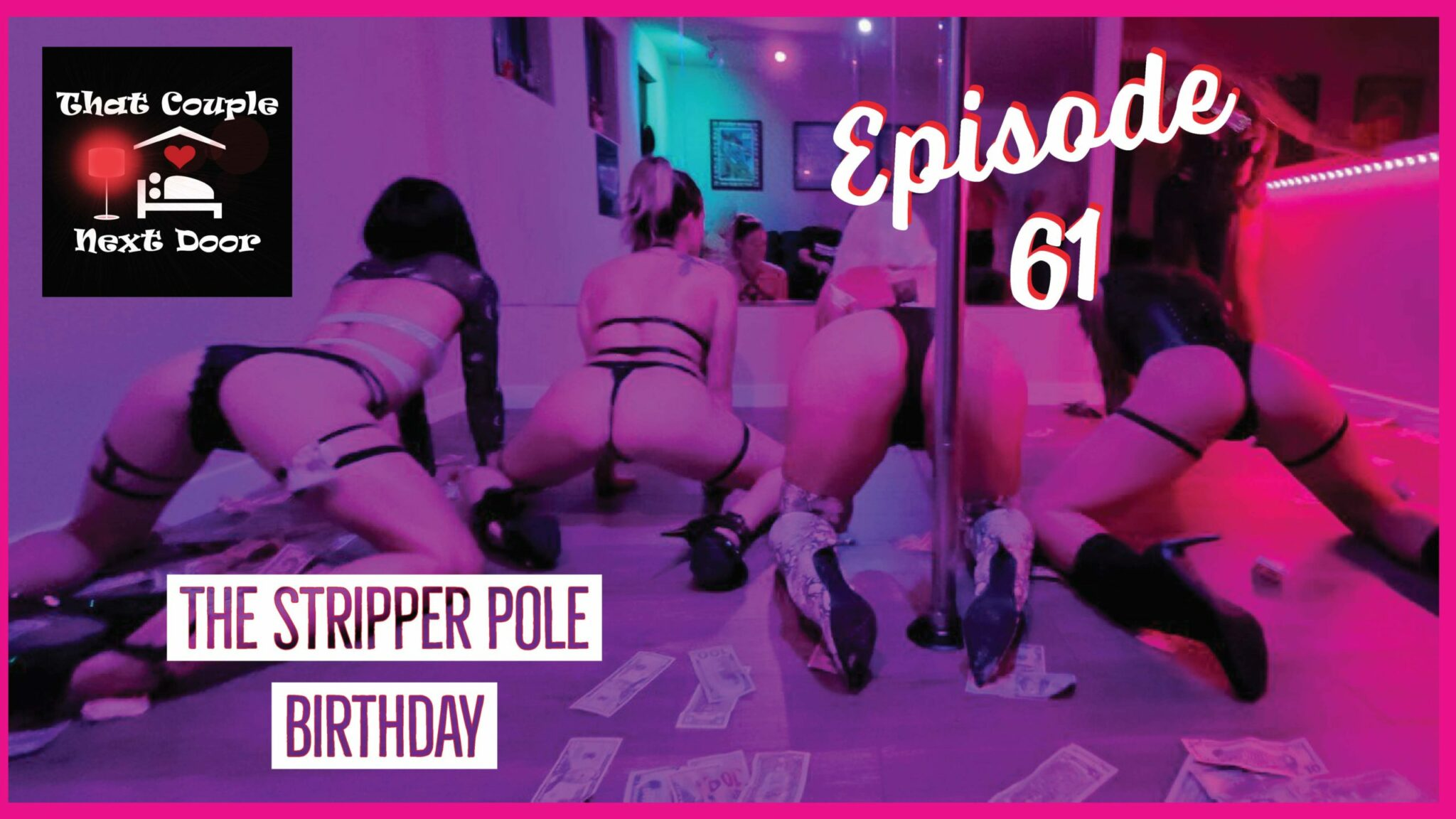 We tell the story of a very sexy birthday girl who got a stripper pole as a gift, installed by her husband and friends while she was distracted.  We recreate our Love is Art painting and announce our contest winners for the male masturbator...