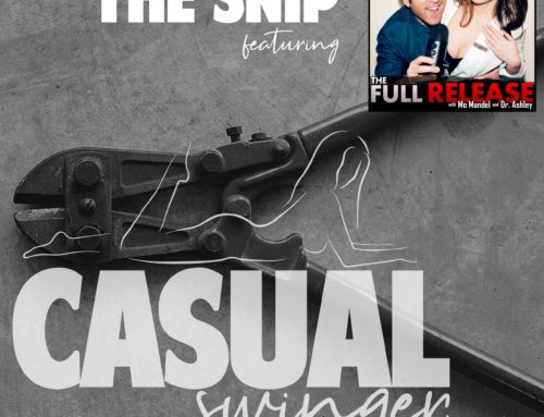 "10: ""The Snip"" ft. Dr. Ashley Winter & Comedian Mo Mandel of ""The Full Release"" Podcast"