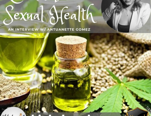 37: Cannabis and Sexual Health w/ Antuanette Gomez