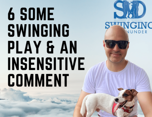 118: 6 Some Swinging Play + an insensitive comment